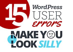 15 WordPress User Errors To Avoid