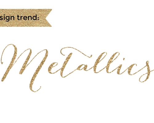 Design Trend: Metallics