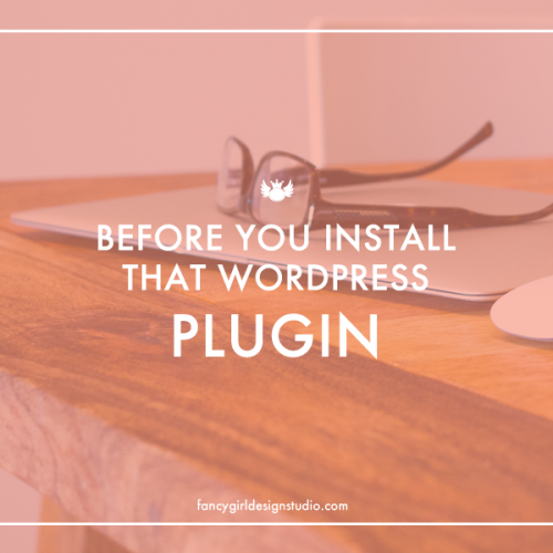 Before You Install That Plugin…