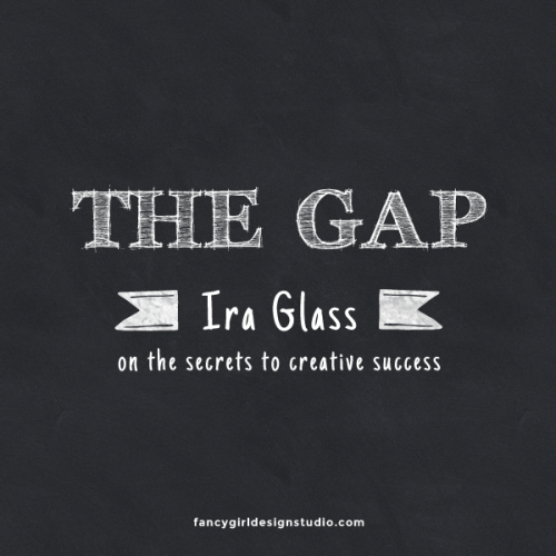 The Gap by Ira Glass