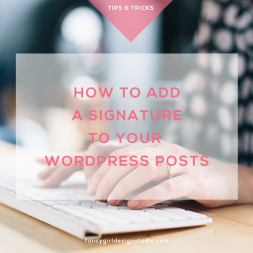 How to Add a Signature to Your WordPress Posts