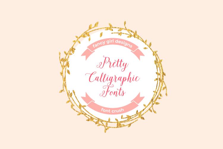 Font Crush: Pretty Calligraphy Fonts Part 2