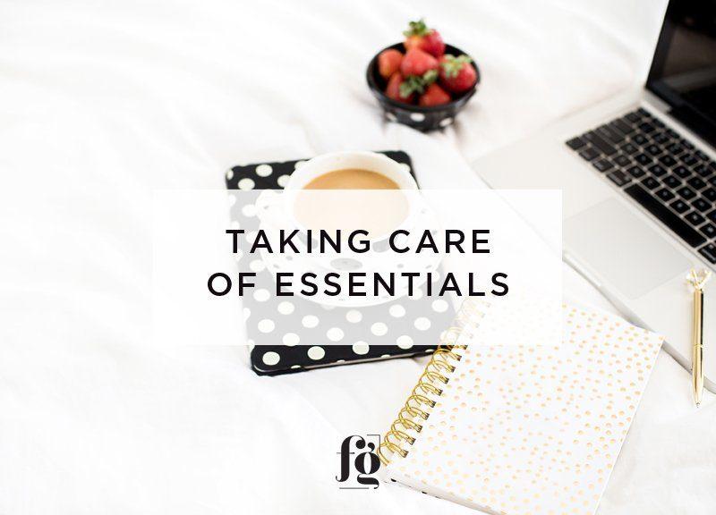 Taking care of essentials
