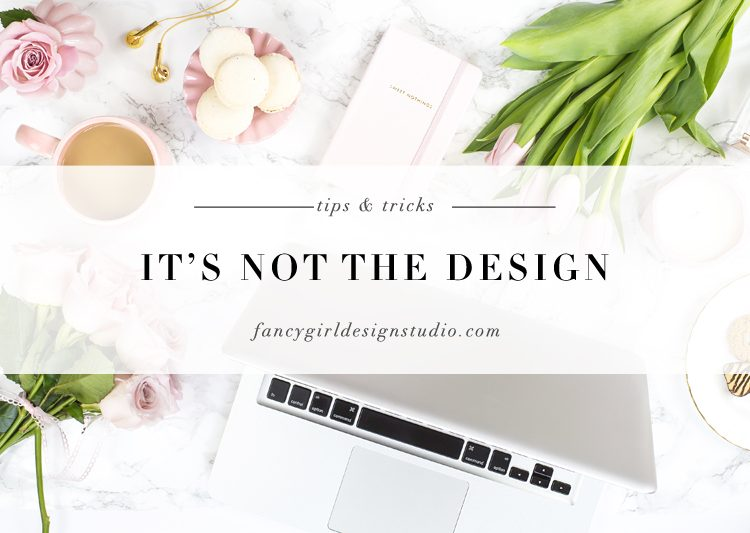 It's not the design
