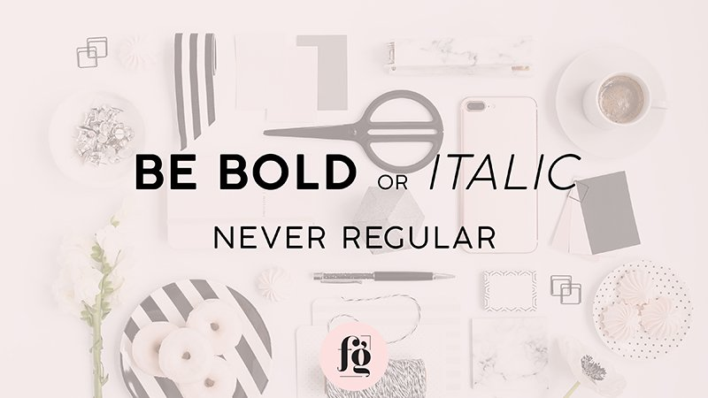 Be Bold or Italic, Never Regular by Fancy Girl Designs