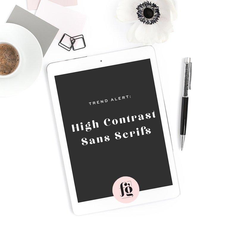 Trend Alert: High Contrast Sans Serifs