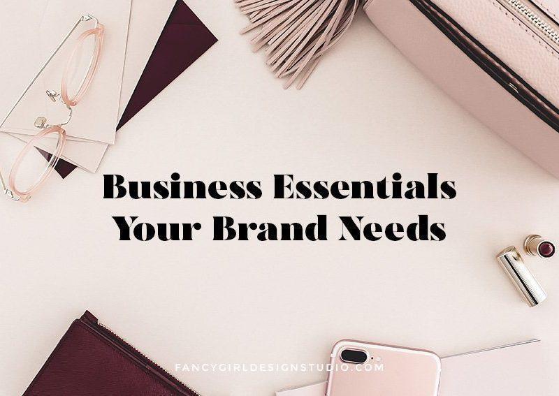 Business Essentials Your Brand Needs
