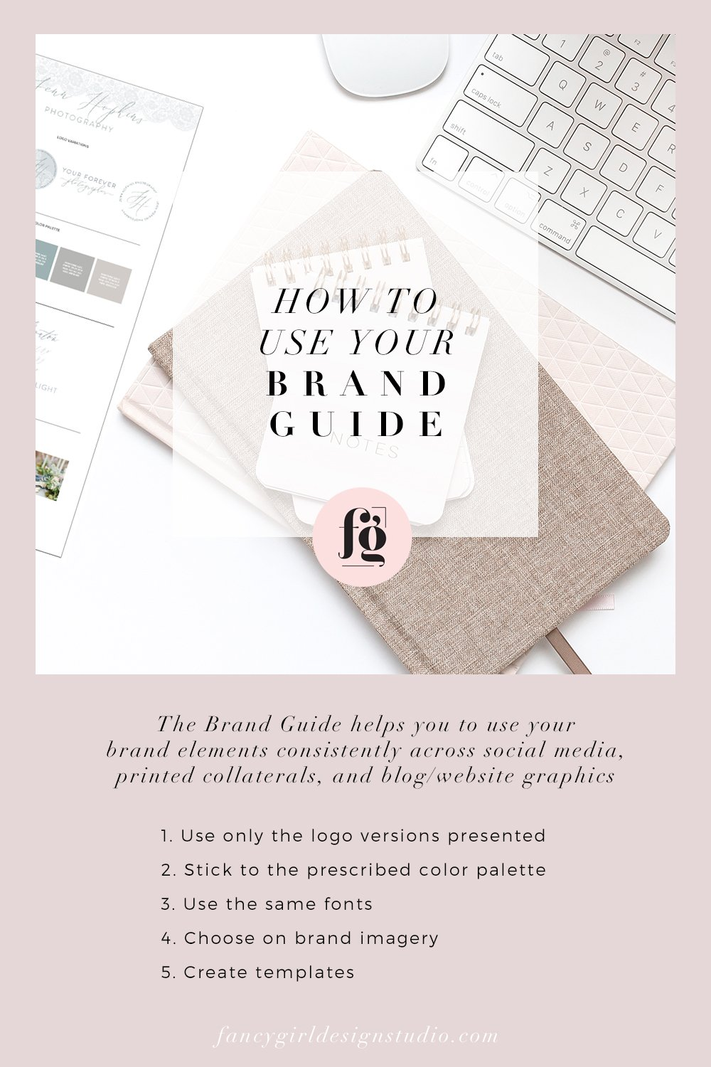 How to use your brand guide. By Fancy Girl Design Studio