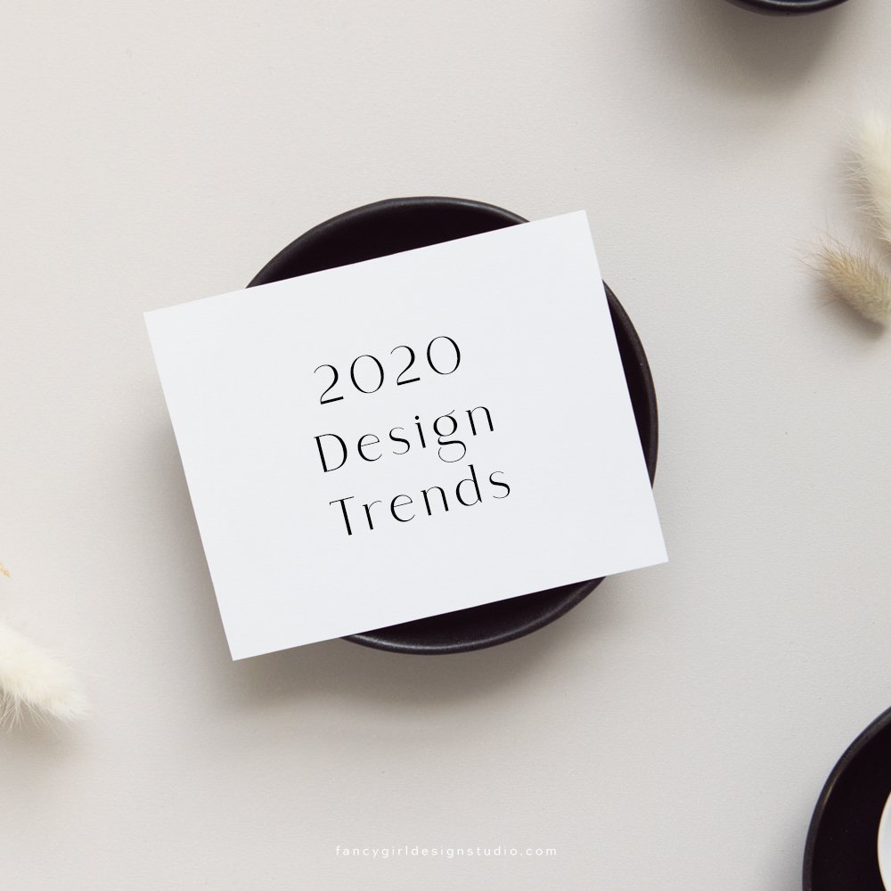 2020 Design Trends by Fancy Girl Design Studio