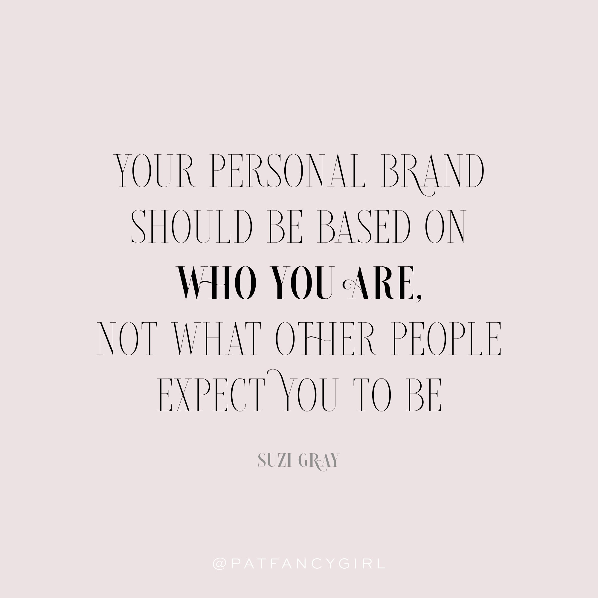 Your personal brand should be based on who you are, not what other people expect you to be.