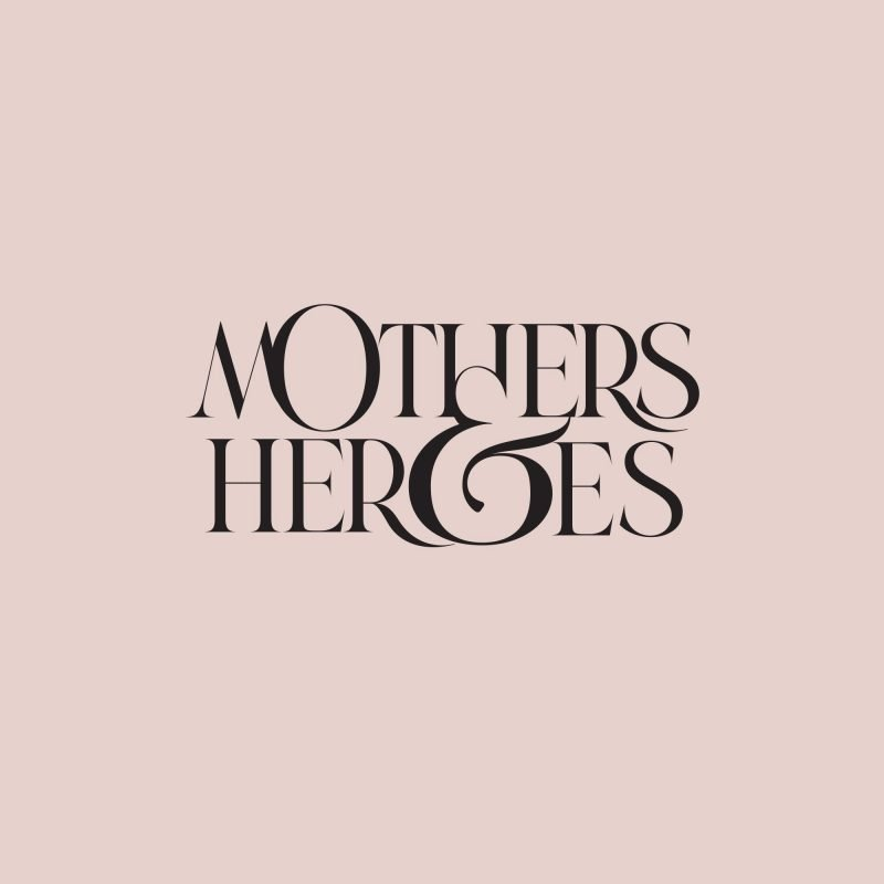 Mothers and Heroes