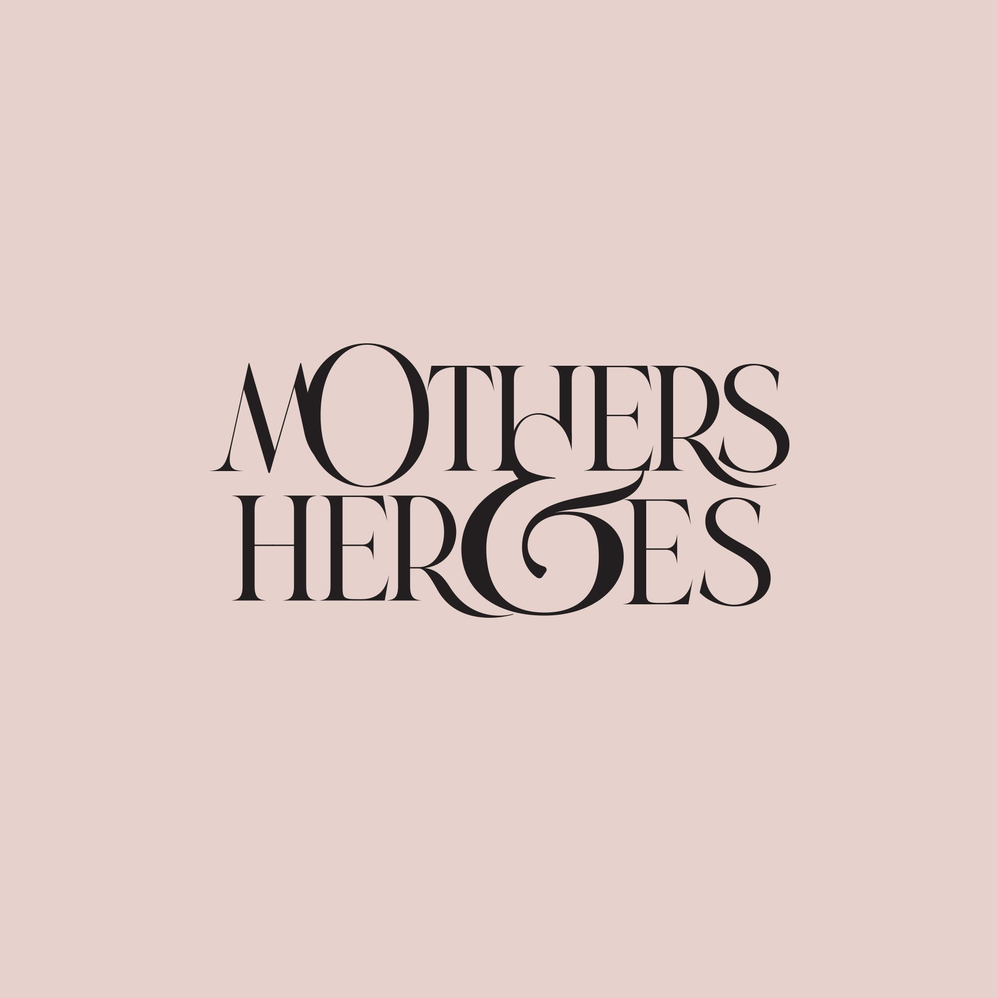 mothers and heroes, black text on blush background