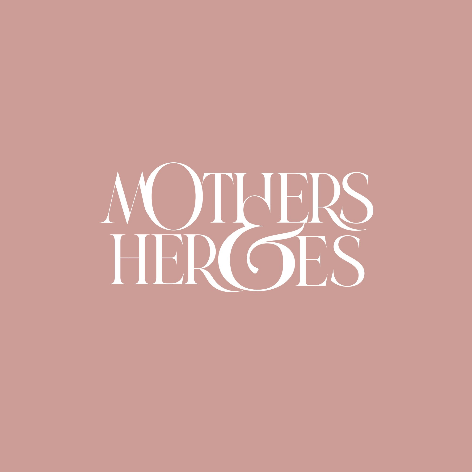 mothers and heroes white text on muted rose background
