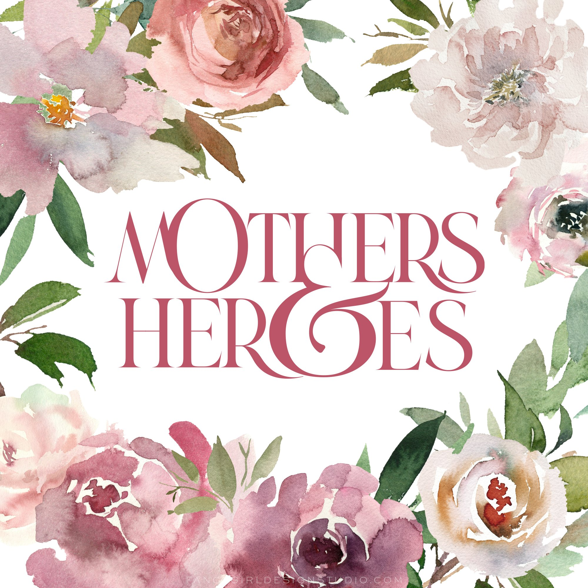 mothers and heroes pink text with floral watercolor frame